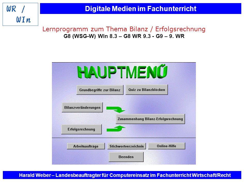 Digitale Medien im Fachunterricht Harald Weber – Landesbeauftragter für Computereinsatz im Fachunterricht Wirtschaft/Recht Lernprogramm zum Thema Bila