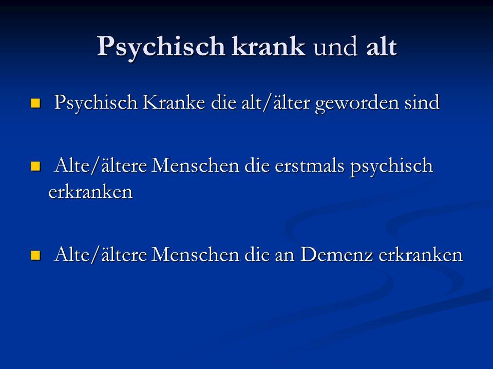 Altgewordene psychisch Kranke Häufigkeit.Häufigkeit.