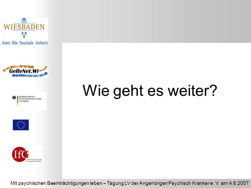 Mit psychischen Beeinträchtigungen leben – Tagung LV der Angehörigen Psychisch Kranker e. V. am 4.6.2007 Wie geht es weiter?