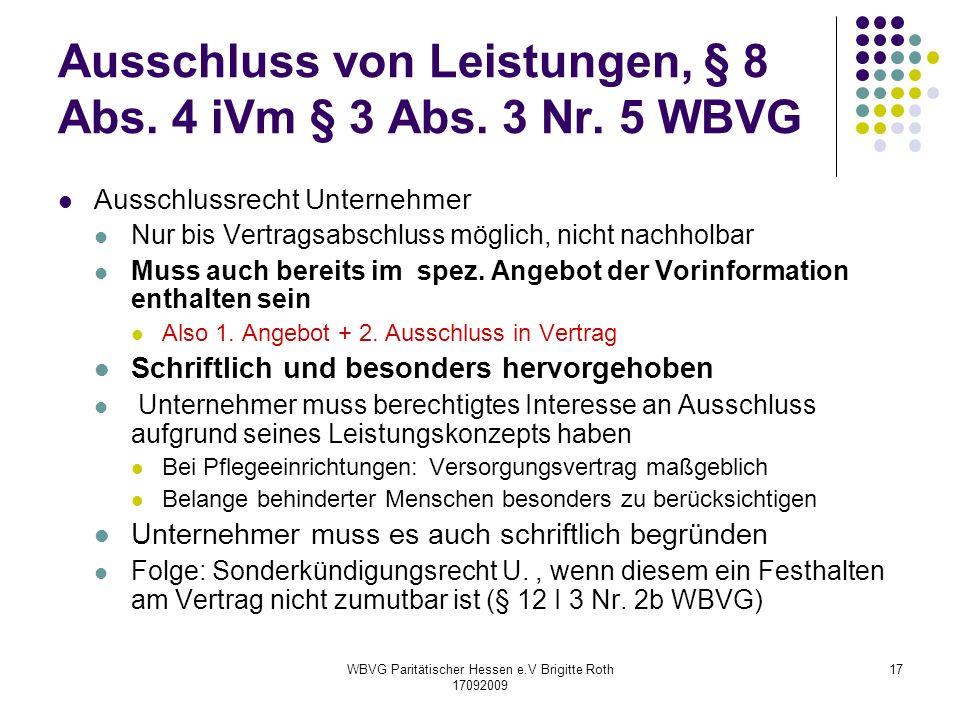 WBVG Paritätischer Hessen e.V Brigitte Roth 17092009 17 Ausschluss von Leistungen, § 8 Abs. 4 iVm § 3 Abs. 3 Nr. 5 WBVG Ausschlussrecht Unternehmer Nu