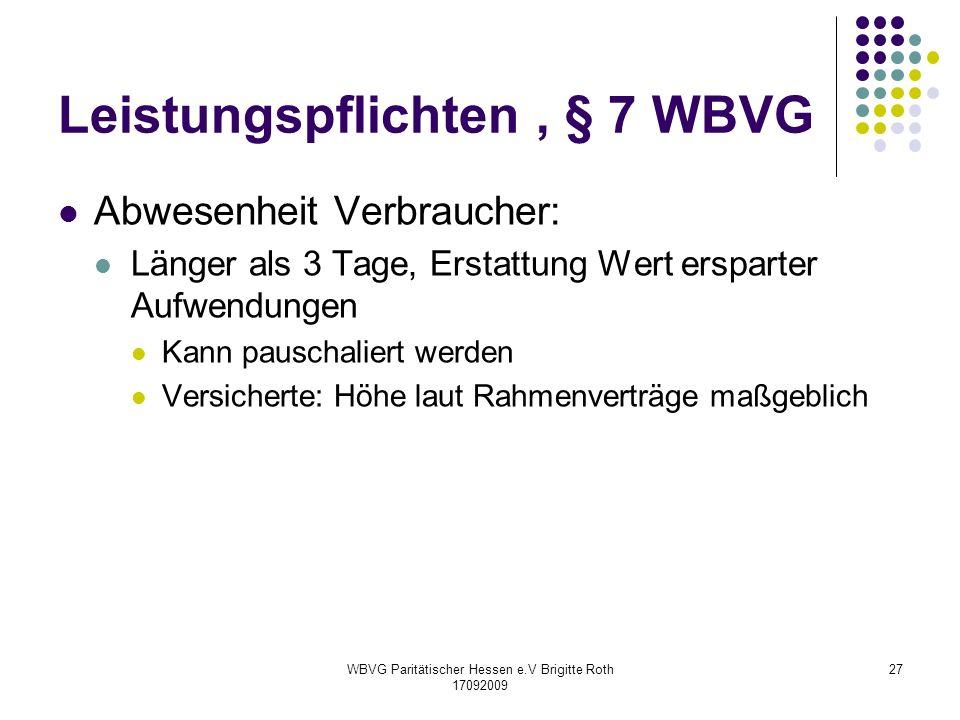 WBVG Paritätischer Hessen e.V Brigitte Roth 17092009 27 Leistungspflichten, § 7 WBVG Abwesenheit Verbraucher: Länger als 3 Tage, Erstattung Wert erspa