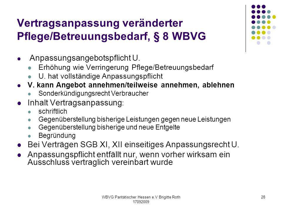WBVG Paritätischer Hessen e.V Brigitte Roth 17092009 28 Vertragsanpassung veränderter Pflege/Betreuungsbedarf, § 8 WBVG Anpassungsangebotspflicht U. E