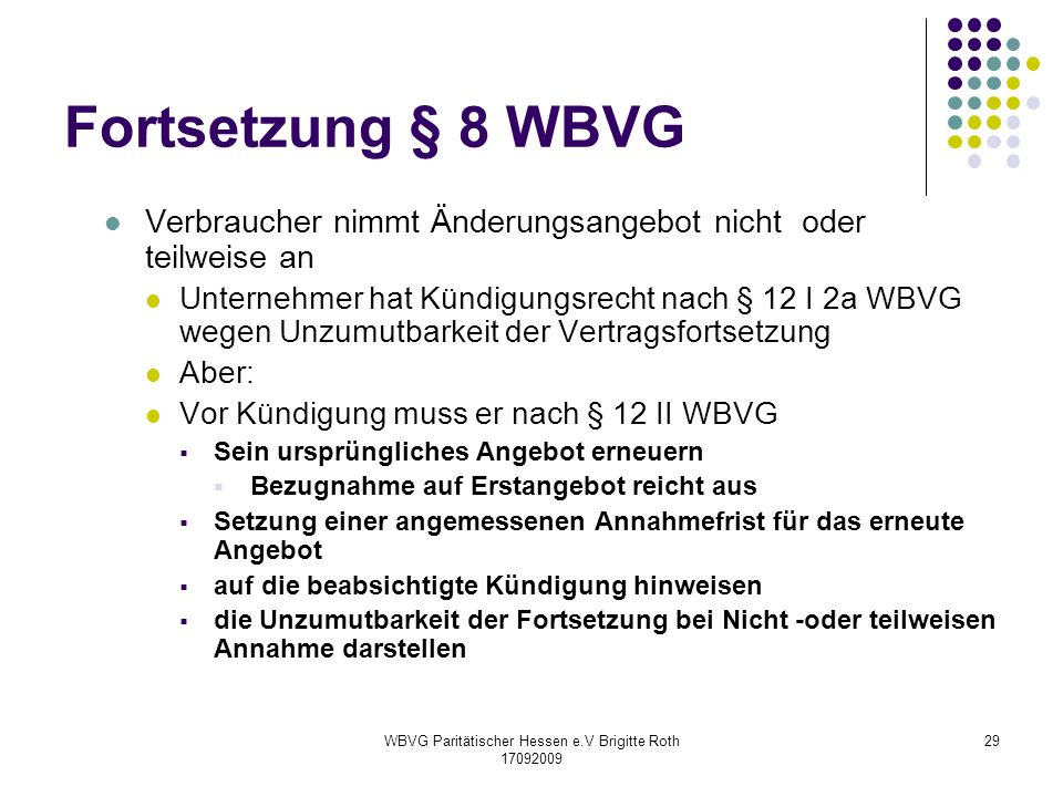 WBVG Paritätischer Hessen e.V Brigitte Roth 17092009 29 Fortsetzung § 8 WBVG Verbraucher nimmt Änderungsangebot nicht oder teilweise an Unternehmer ha