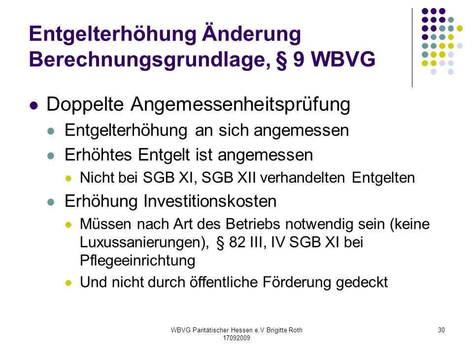 WBVG Paritätischer Hessen e.V Brigitte Roth 17092009 30 Entgelterhöhung Änderung Berechnungsgrundlage, § 9 WBVG Doppelte Angemessenheitsprüfung Entgel