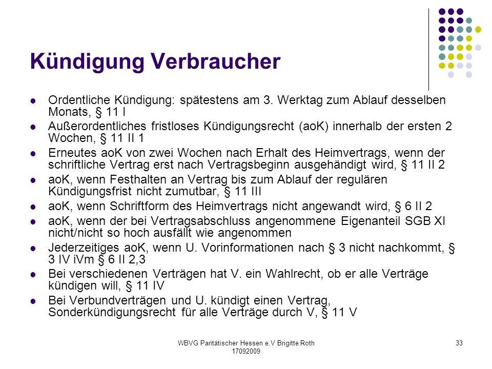 WBVG Paritätischer Hessen e.V Brigitte Roth 17092009 33 Kündigung Verbraucher Ordentliche Kündigung: spätestens am 3. Werktag zum Ablauf desselben Mon