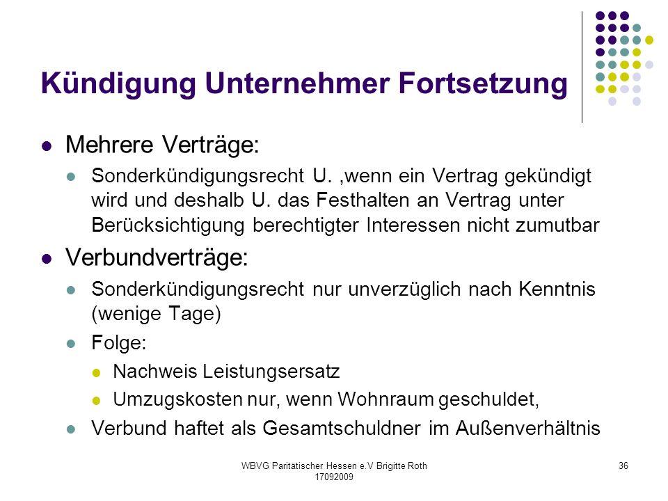 WBVG Paritätischer Hessen e.V Brigitte Roth 17092009 36 Kündigung Unternehmer Fortsetzung Mehrere Verträge: Sonderkündigungsrecht U.,wenn ein Vertrag