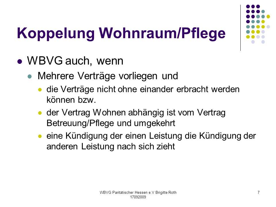 WBVG Paritätischer Hessen e.V Brigitte Roth 17092009 7 Koppelung Wohnraum/Pflege WBVG auch, wenn Mehrere Verträge vorliegen und die Verträge nicht ohn