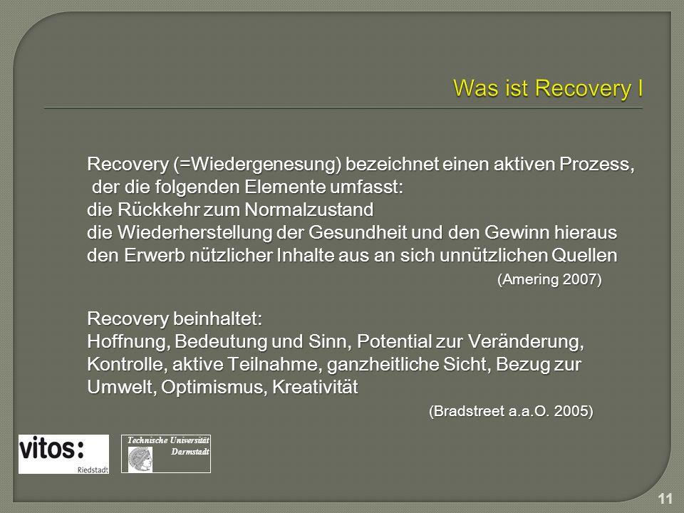Recovery (=Wiedergenesung) bezeichnet einen aktiven Prozess, der die folgenden Elemente umfasst: der die folgenden Elemente umfasst: die Rückkehr zum