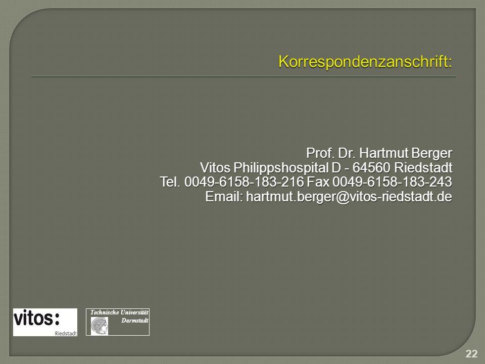 Prof. Dr. Hartmut Berger Vitos Philippshospital D - 64560 Riedstadt Tel. 0049-6158-183-216 Fax 0049-6158-183-243 Email: hartmut.berger@vitos-riedstadt