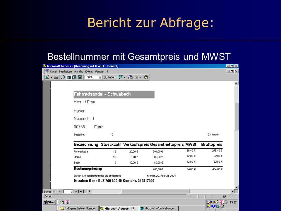 Bericht zur Abfrage: Bestellnummer mit Gesamtpreis und MWST