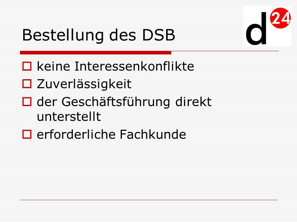 Bestellung des DSB keine Interessenkonflikte Zuverlässigkeit der Geschäftsführung direkt unterstellt erforderliche Fachkunde