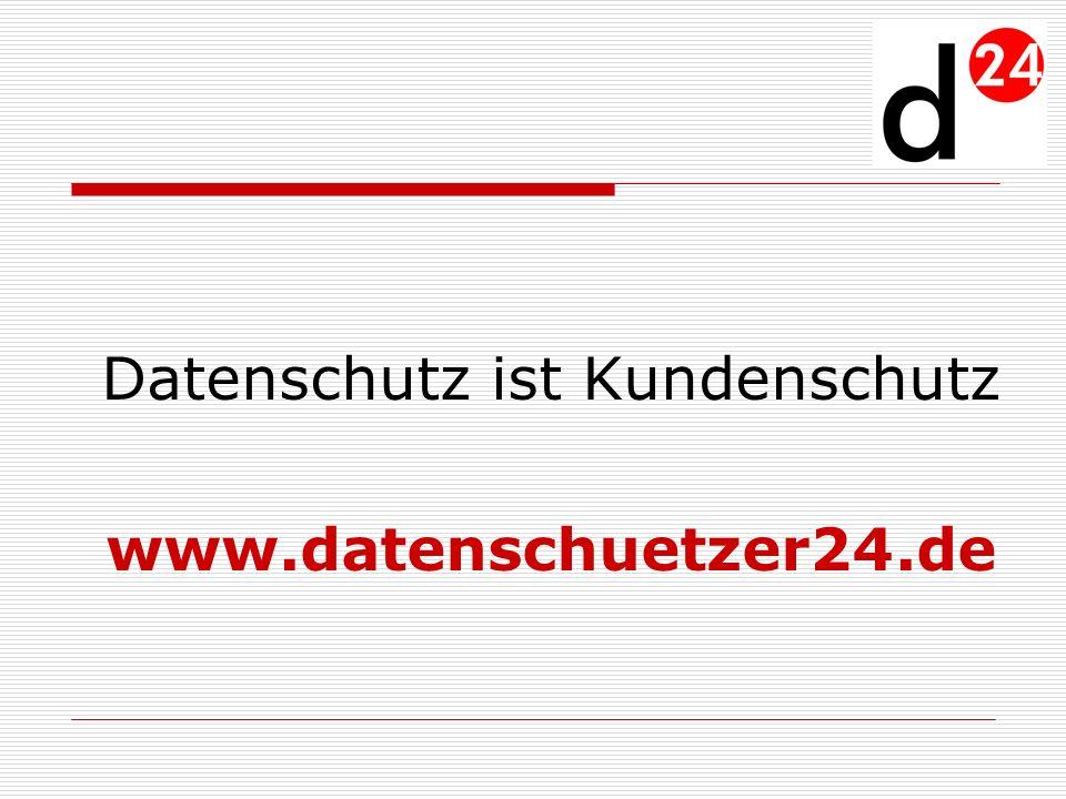 Datenschutz ist Kundenschutz www.datenschuetzer24.de