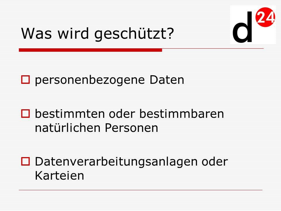 personenbezogene Daten Angaben über persönliche und sachliche Verhältnisse: Name Anschrift Größe Foto Telefonnummer betriebl.