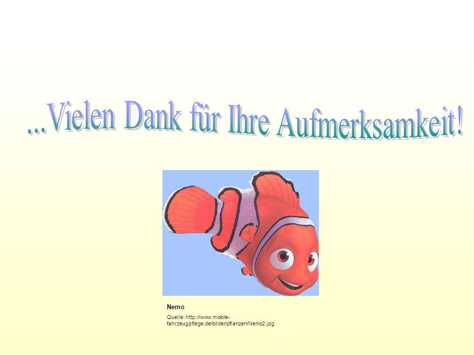 Nemo Quelle: http://www.mobile- fahrzeugpflege.de/bilder/pflanzen/Nemo2.jpg