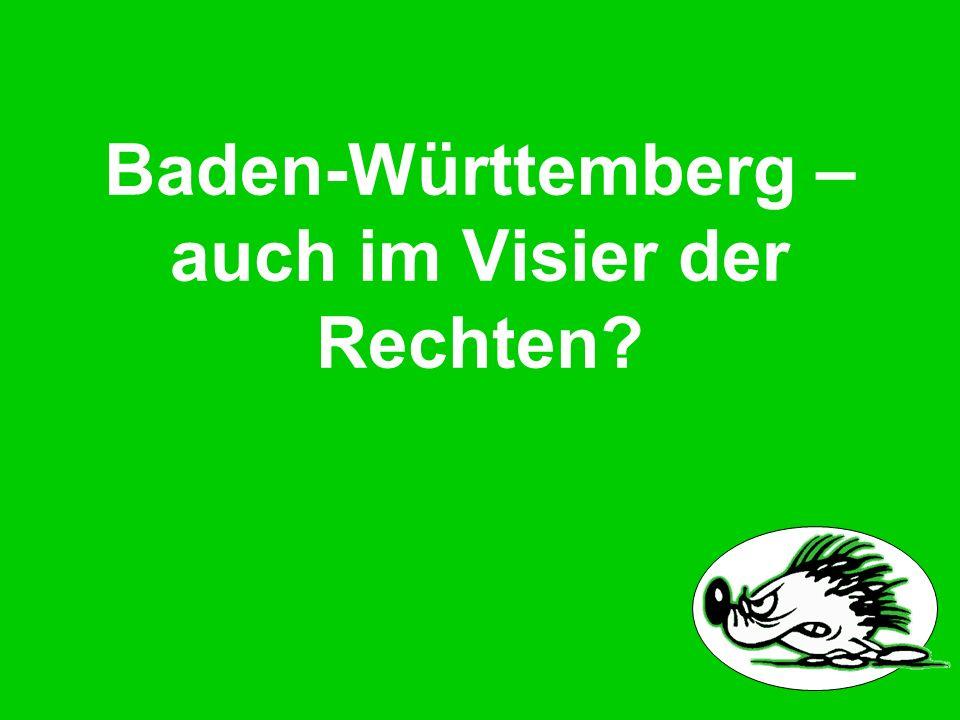Baden-Württemberg – auch im Visier der Rechten?