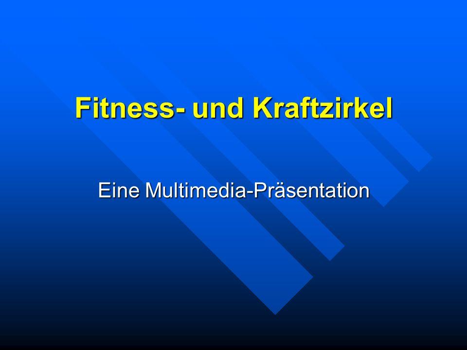 Fitness- und Kraftzirkel Eine Multimedia-Präsentation