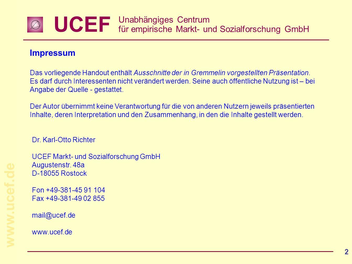 UCEF Unabhängiges Centrum für empirische Markt- und Sozialforschung GmbH www.ucef.de 2 Dr.