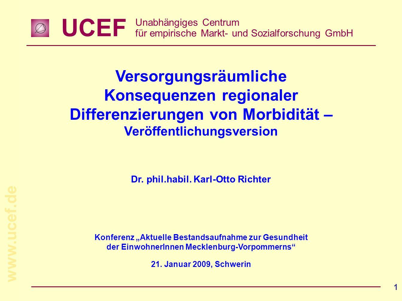 UCEF Unabhängiges Centrum für empirische Markt- und Sozialforschung GmbH www.ucef.de 1 Versorgungsräumliche Konsequenzen regionaler Differenzierungen