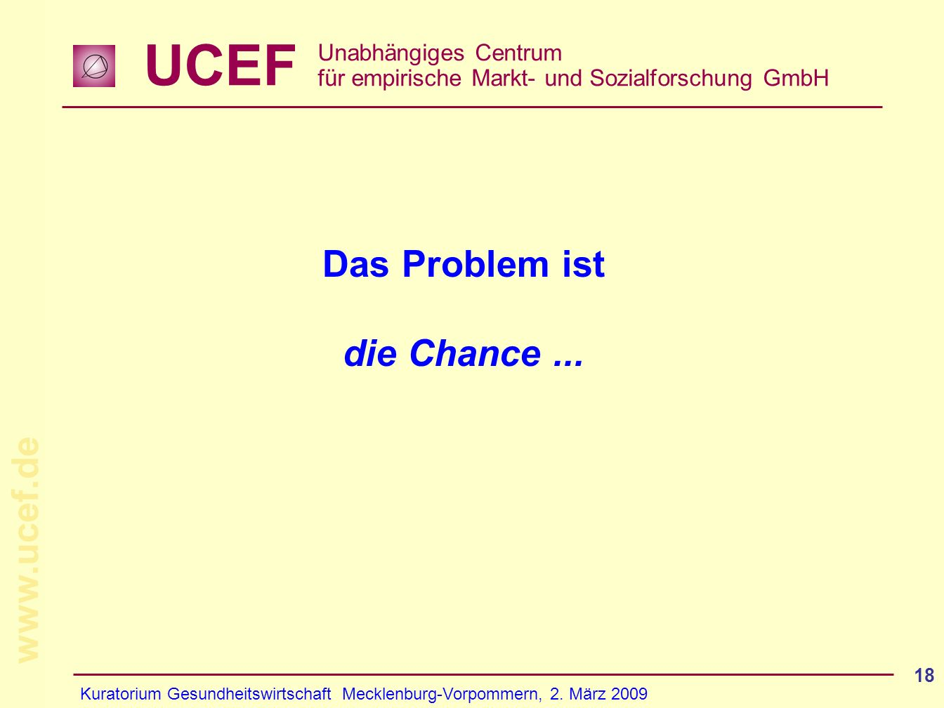 UCEF Unabhängiges Centrum für empirische Markt- und Sozialforschung GmbH www.ucef.de Kuratorium Gesundheitswirtschaft Mecklenburg-Vorpommern, 2.