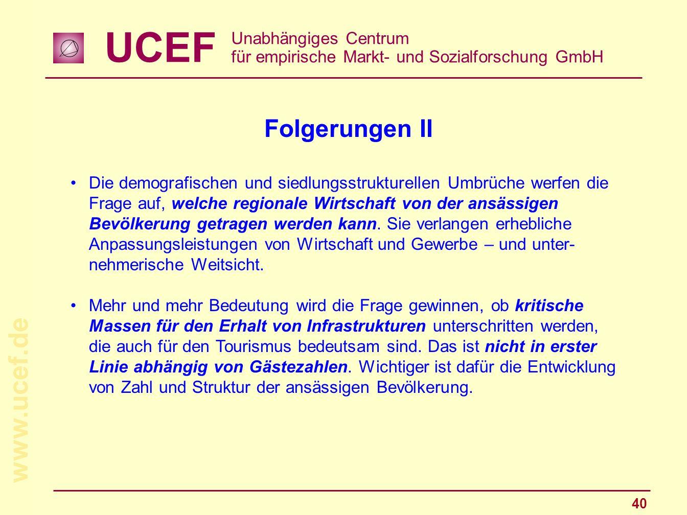 UCEF Unabhängiges Centrum für empirische Markt- und Sozialforschung GmbH www.ucef.de 40 Folgerungen II Die demografischen und siedlungsstrukturellen U