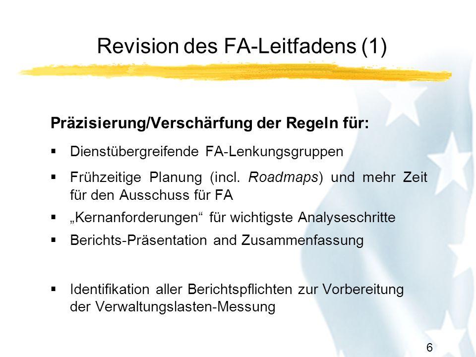 7 Revision des FA-Leitfadens (2) Zusätzliche Leitlinien für: Das der Bedeutung der Initiative angemessene Analyseniveau Subsidiarität and Proportionalität Nationale and regionale Auswirkungen Auswirkungen auf KMU und Verbraucher Binnenmarkt Soziale Auswirkungen Internationale Auswirkungen (Wettbewerbsfähigkeit; Drittstaaten)