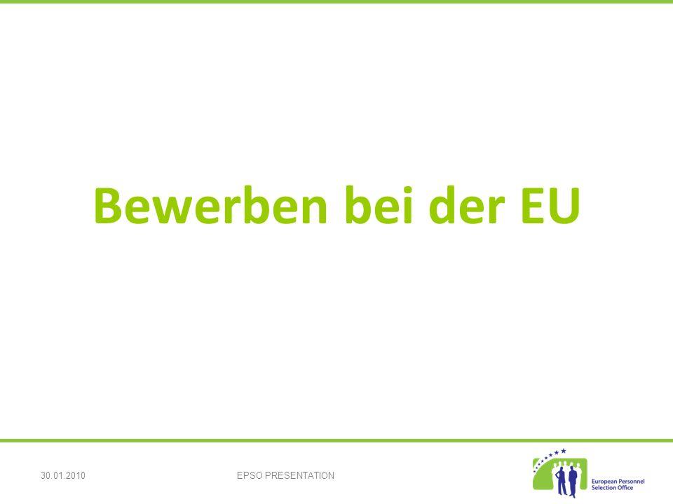 30.01.2010EPSO PRESENTATION Bewerben bei der EU