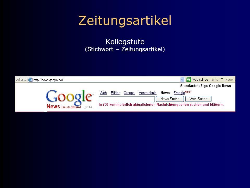 Zeitungsartikel Kollegstufe (Stichwort – Zeitungsartikel)
