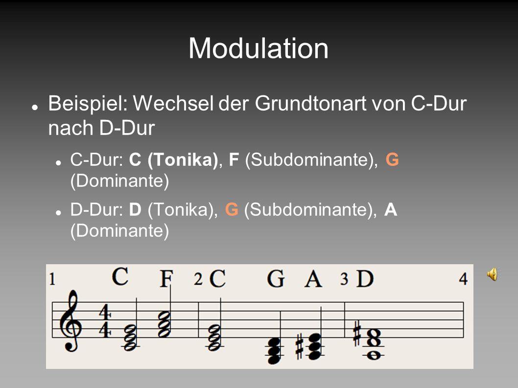 Modulation Modulation bedeutet Wechsel der Grundtonart Verschiedene Muster möglich Häufigstes Muster: Umdeutung eines Dreiklangs
