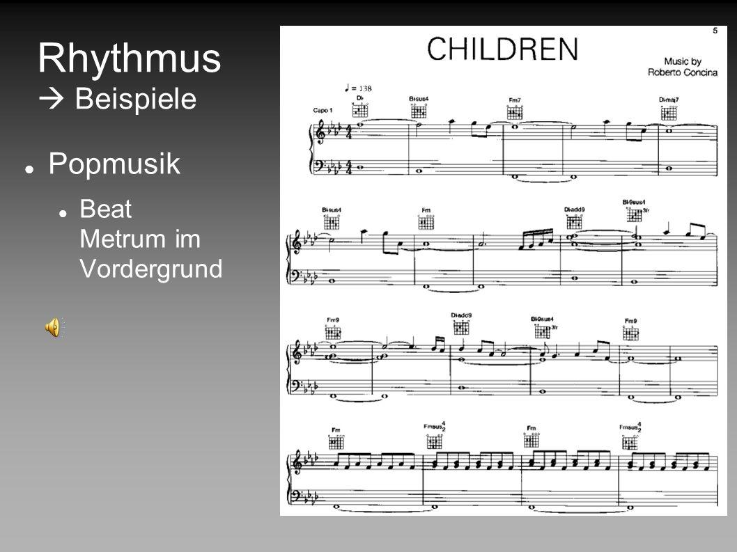 Rhythmus Notation Unterteilung des Musikstücks in einzelne Takte Mathematische Angabe zum Aufbau eines Taktes z.B. gerade (4/4), ungerade (3/4) Nenner