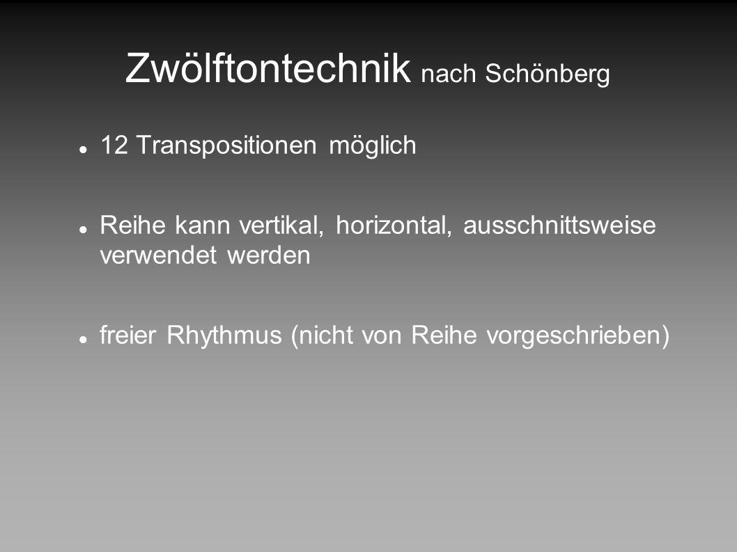 Zwölftontechnik nach Schönberg Aufbau des Musikstücks: Reihe Umkehrung (horizontale Spiegelung) Krebs (vertikale Spiegelung) Krebsumkehrung