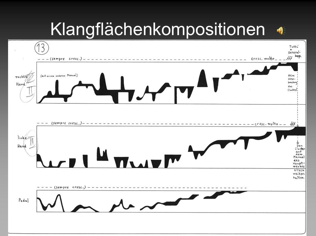 Klangflächenkompositionen Cluster Beispiele: (Notation) Chromatischer Cluster Diatonischer Cluster Pentatonischer Cluster Auf-Abbau, Bewegung