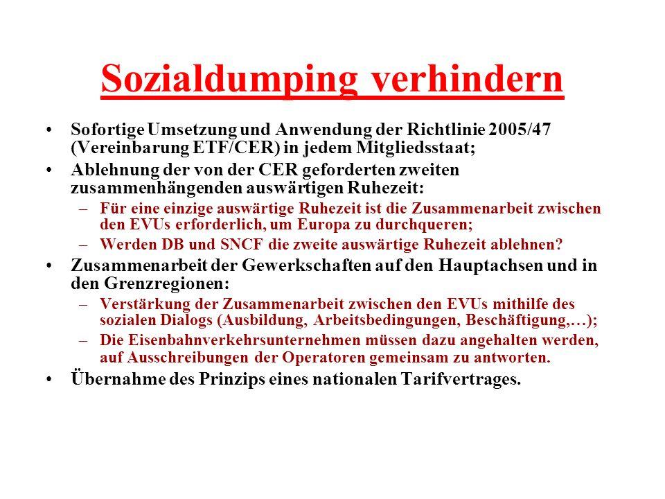 Sozialdumping verhindern Sofortige Umsetzung und Anwendung der Richtlinie 2005/47 (Vereinbarung ETF/CER) in jedem Mitgliedsstaat; Ablehnung der von de