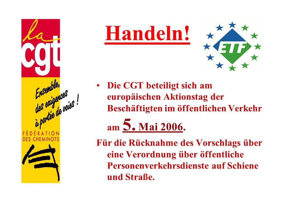 Handeln! Die CGT beteiligt sich am europäischen Aktionstag der Beschäftigten im öffentlichen Verkehr am 5. Mai 2006. Für die Rücknahme des Vorschlags