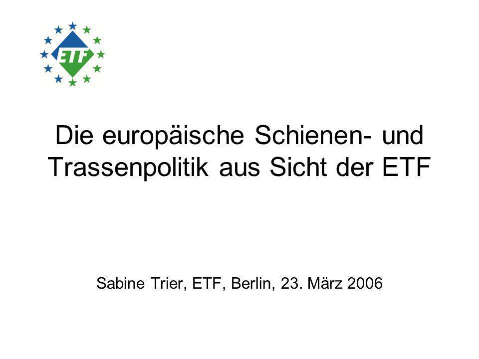 ETF Europäische Transportarbeiter- Föderation Europäische Organisation der Beschäftigten im gesamten Verkehrssektor mit Sitz in Brüssel 215 Mitgliedsgewerkschaften 40 europäische Länder 2,5 Millionen Beschäftigte