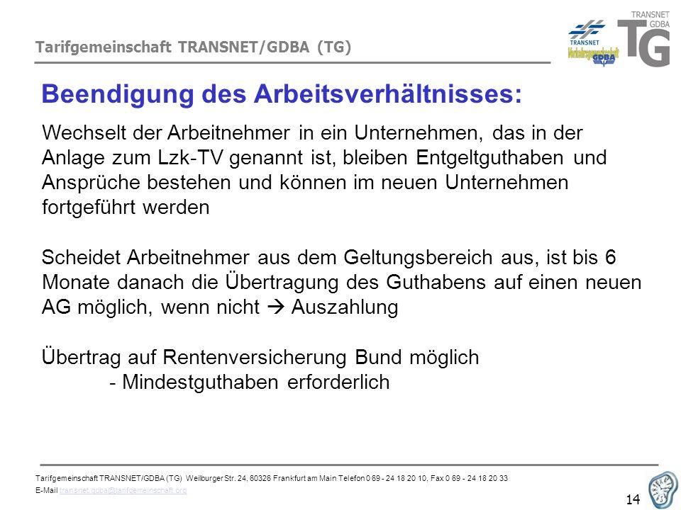 Tarifgemeinschaft TRANSNET/GDBA (TG) 14 Beendigung des Arbeitsverhältnisses: Wechselt der Arbeitnehmer in ein Unternehmen, das in der Anlage zum Lzk-T