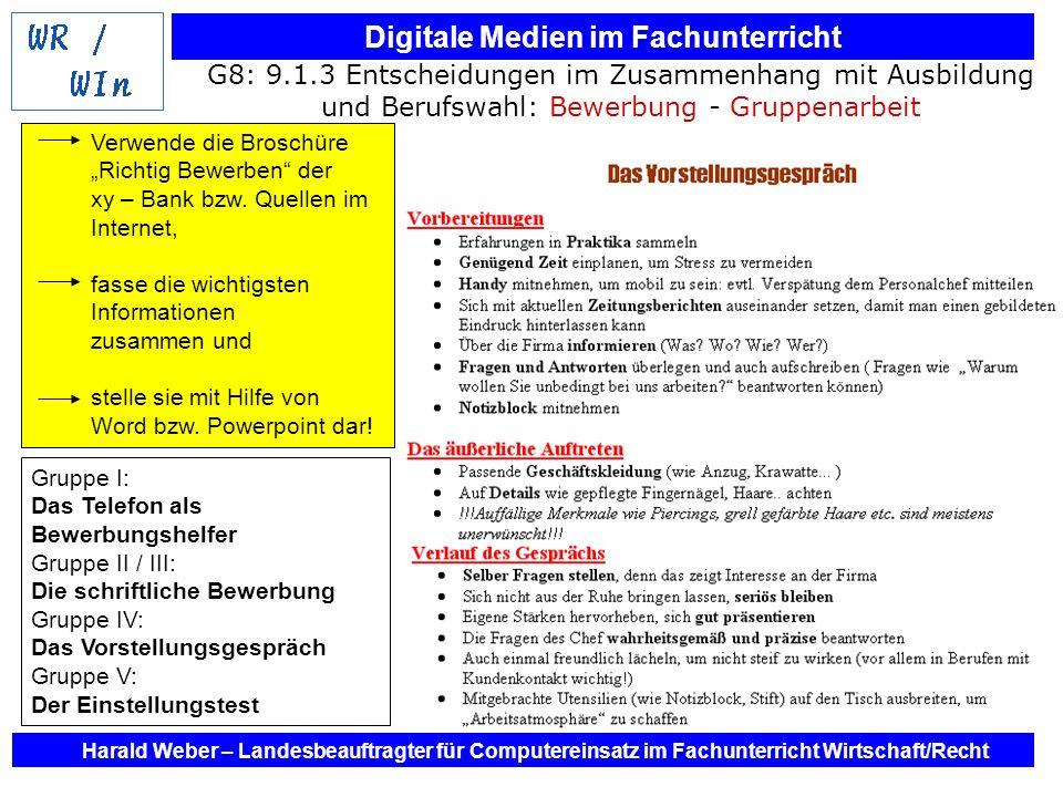 Digitale Medien im Fachunterricht Harald Weber – Landesbeauftragter für Computereinsatz im Fachunterricht Wirtschaft/Recht G8: 9.1.3 Entscheidungen im