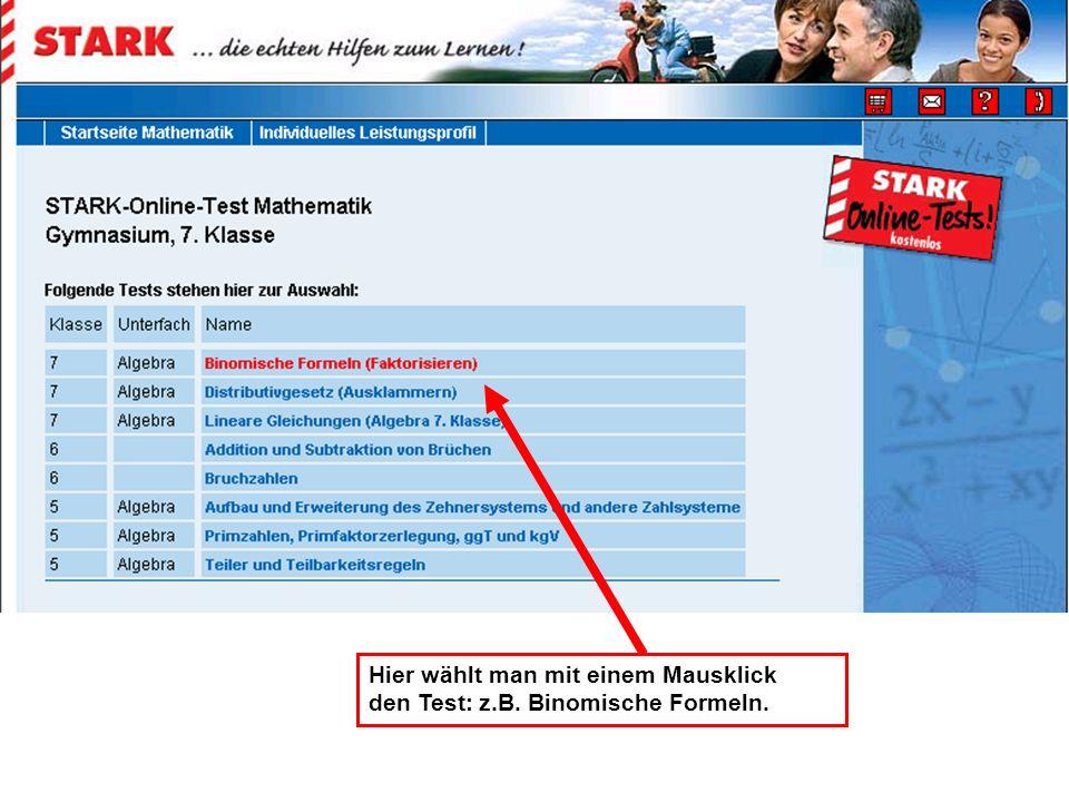Hier wählt man mit einem Mausklick den Test: z.B. Binomische Formeln.