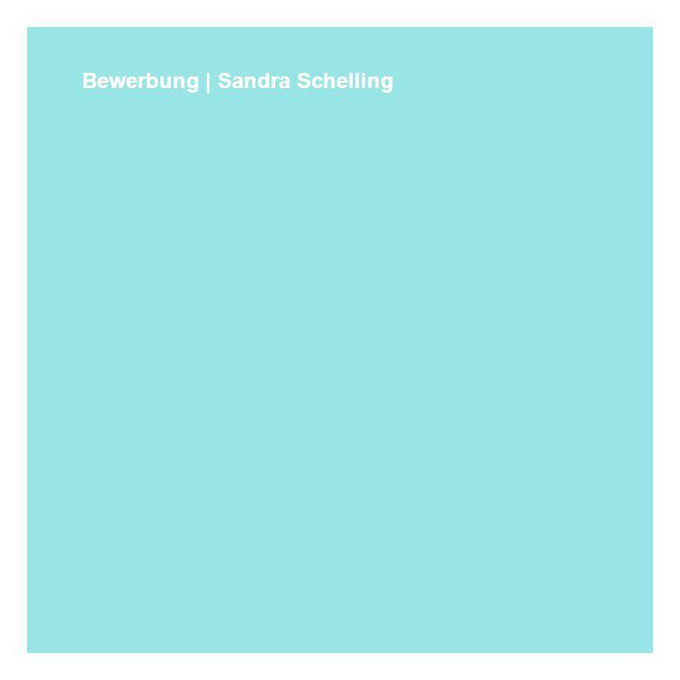 Bewerbung | Sandra Schelling