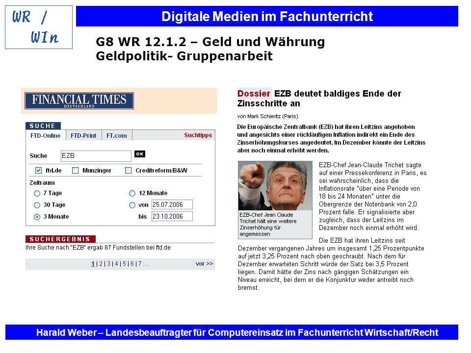 Digitale Medien im Fachunterricht Harald Weber – Landesbeauftragter für Computereinsatz im Fachunterricht Wirtschaft/Recht G8 WR 12.1.2 – Geld und Wäh