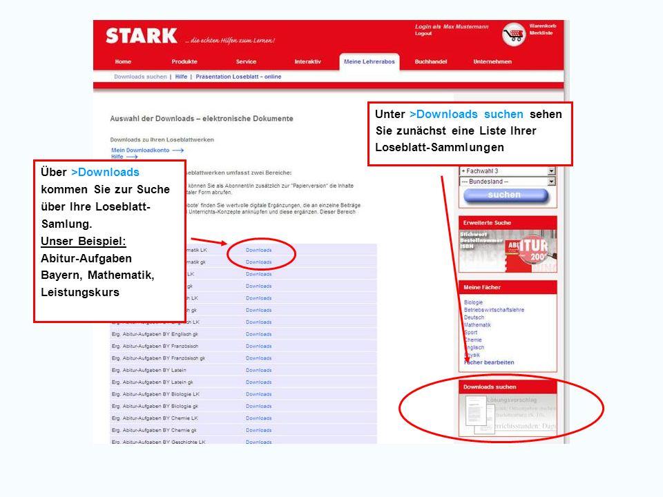 Unter >Downloads suchen sehen Sie zunächst eine Liste Ihrer Loseblatt-Sammlungen Über >Downloads kommen Sie zur Suche über Ihre Loseblatt- Samlung.