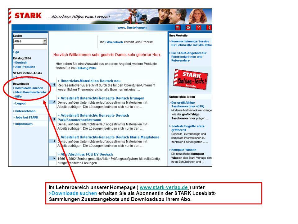 Im Lehrerbereich unserer Homepage ( www.stark-verlag.de ) unter >Downloads suchen erhalten Sie als AbonnentIn der STARK Loseblatt- Sammlungen Zusatzan