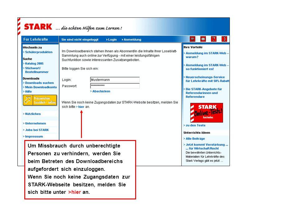 Um Missbrauch durch unberechtigte Personen zu verhindern, werden Sie beim Betreten des Downloadbereichs aufgefordert sich einzuloggen.