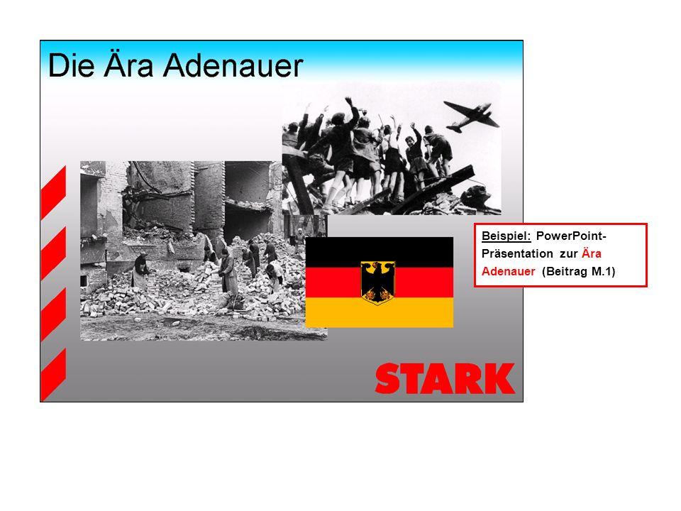Beispiel: PowerPoint- Präsentation zur Ära Adenauer (Beitrag M.1)