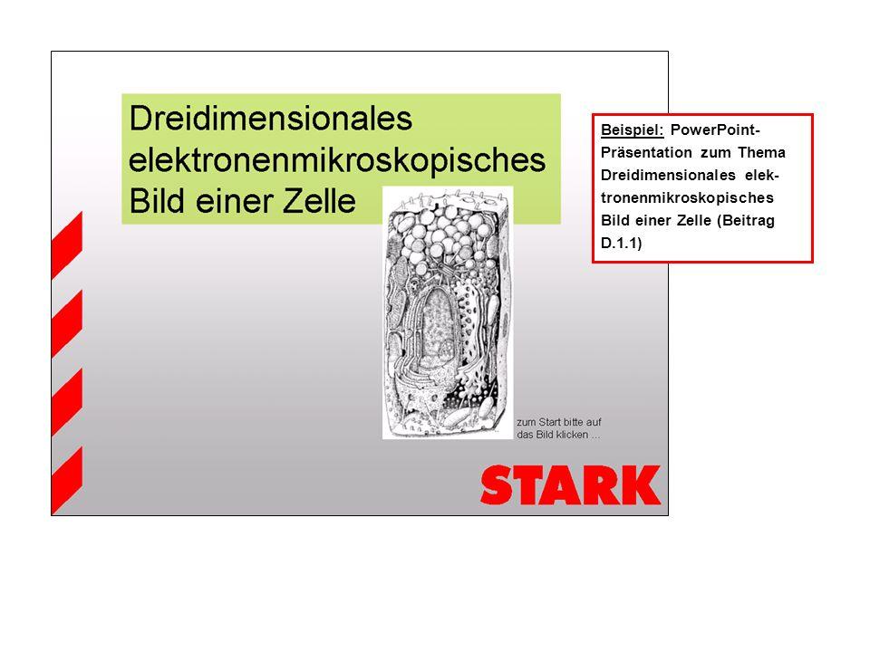 Beispiel: PowerPoint- Präsentation zum Thema Dreidimensionales elek- tronenmikroskopisches Bild einer Zelle (Beitrag D.1.1)