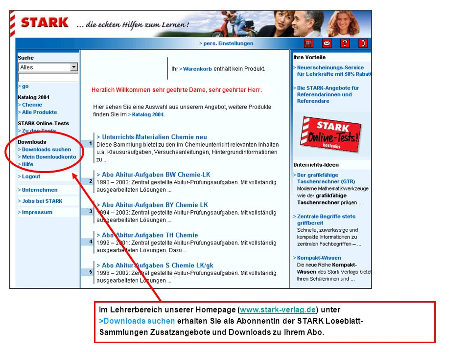 Im Lehrerbereich unserer Homepage (www.stark-verlag.de) unter >Downloads suchen erhalten Sie als AbonnentIn der STARK Loseblatt- Sammlungen Zusatzangebote und Downloads zu Ihrem Abo.www.stark-verlag.de Herzlich Willkommen sehr geehrte Dame, sehr geehrter Herr.