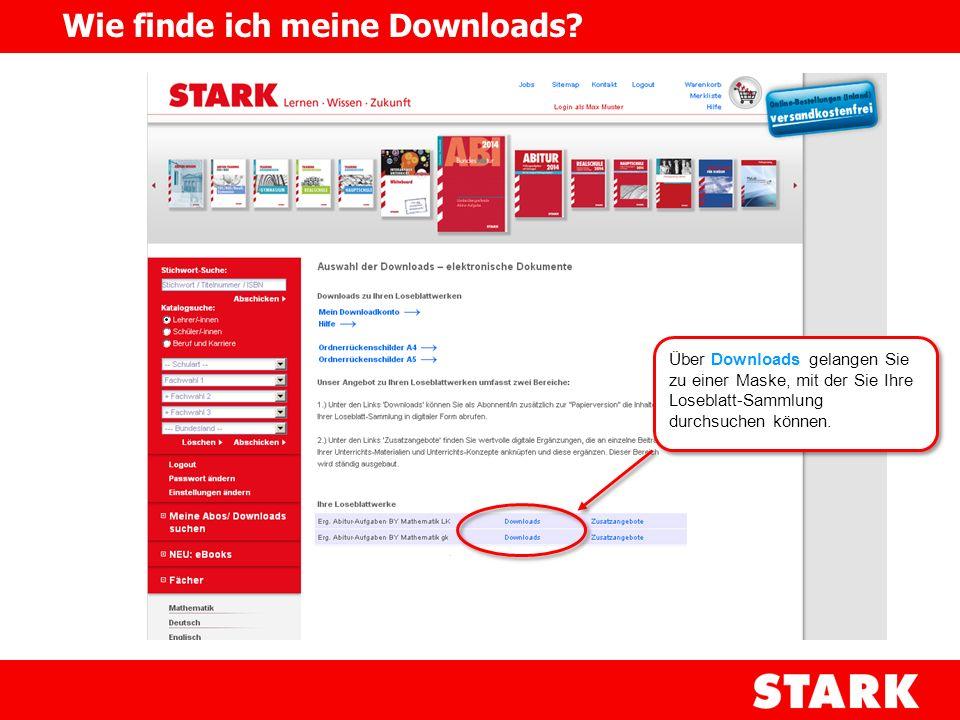 Über Downloads gelangen Sie zu einer Maske, mit der Sie Ihre Loseblatt-Sammlung durchsuchen können. Wie finde ich meine Downloads?