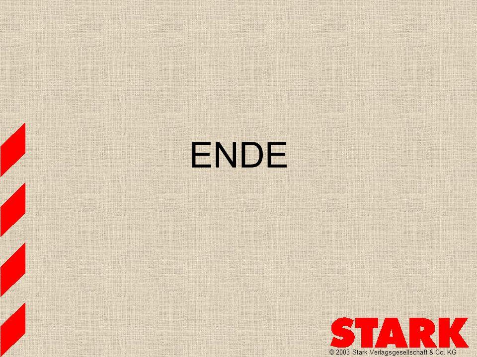 ENDE © 2003 Stark Verlagsgesellschaft & Co. KG