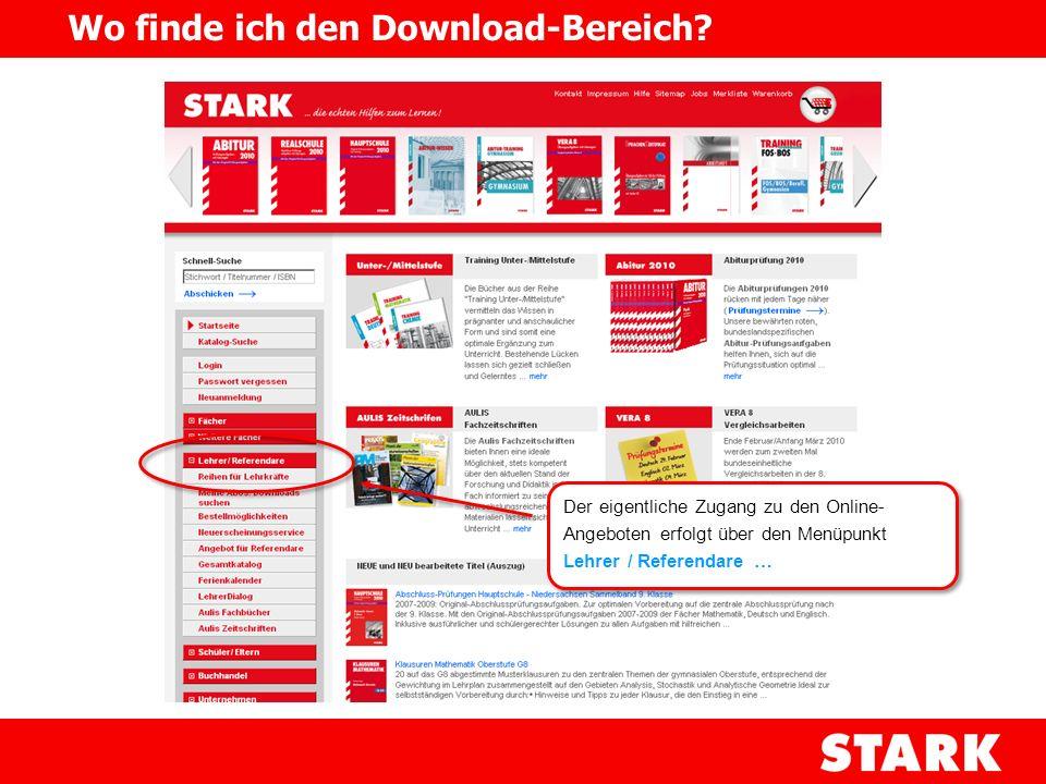 Der eigentliche Zugang zu den Online- Angeboten erfolgt über den Menüpunkt Lehrer / Referendare … Wo finde ich den Download-Bereich?