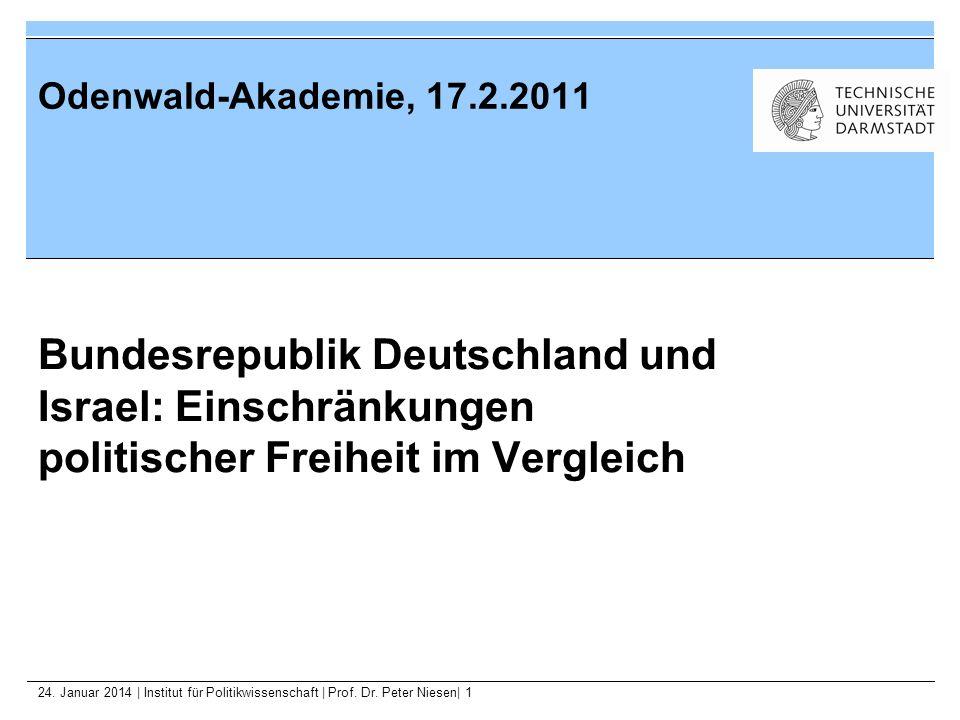 24. Januar 2014   Institut für Politikwissenschaft   Prof. Dr. Peter Niesen  1 Odenwald-Akademie, 17.2.2011 Bundesrepublik Deutschland und Israel: Ein