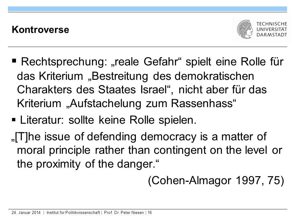 24. Januar 2014   Institut für Politikwissenschaft   Prof. Dr. Peter Niesen   16 Kontroverse Rechtsprechung: reale Gefahr spielt eine Rolle für das Kr